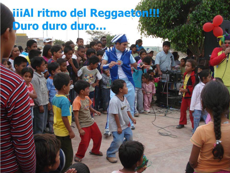 ¡¡¡Al ritmo del Reggaeton!!! Duro duro duro…