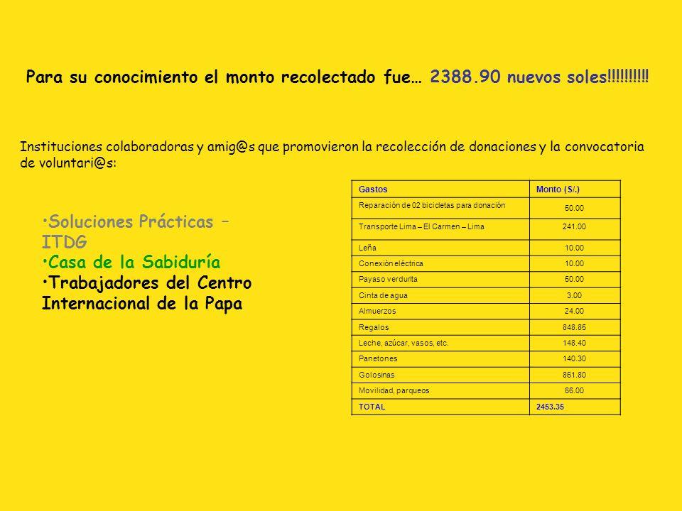 Para su conocimiento el monto recolectado fue… 2388.90 nuevos soles!!!!!!!!!! Instituciones colaboradoras y amig@s que promovieron la recolección de d