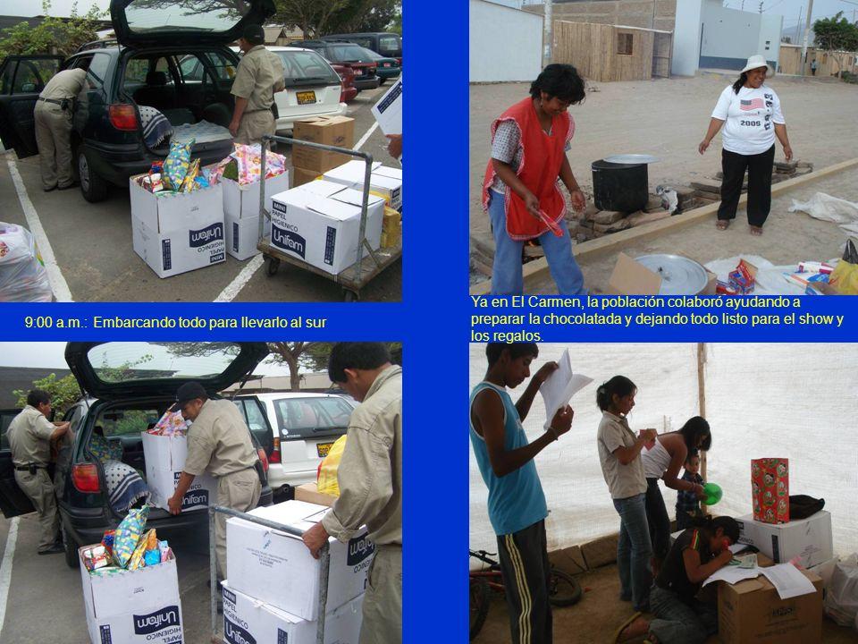 9:00 a.m.: Embarcando todo para llevarlo al sur Ya en El Carmen, la población colaboró ayudando a preparar la chocolatada y dejando todo listo para el show y los regalos.