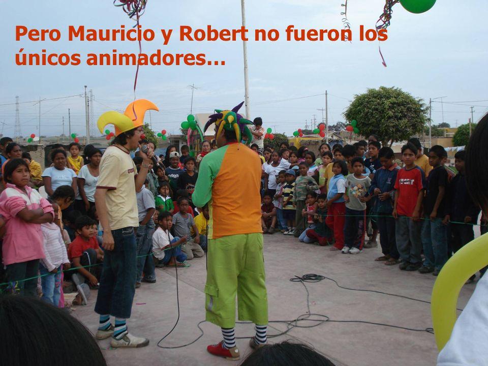show Pero Mauricio y Robert no fueron los únicos animadores…