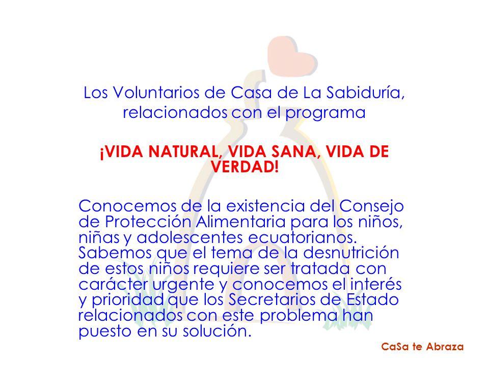 Los Voluntarios de Casa de La Sabiduría, relacionados con el programa ¡VIDA NATURAL, VIDA SANA, VIDA DE VERDAD! Conocemos de la existencia del Consejo