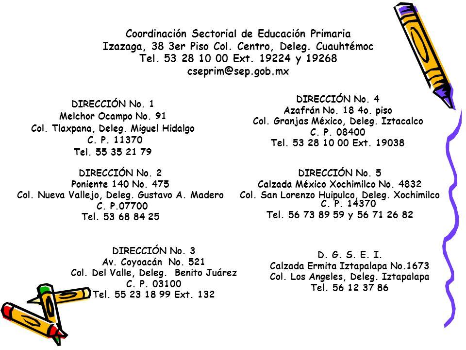 Coordinación Sectorial de Educación Primaria Izazaga, 38 3er Piso Col.