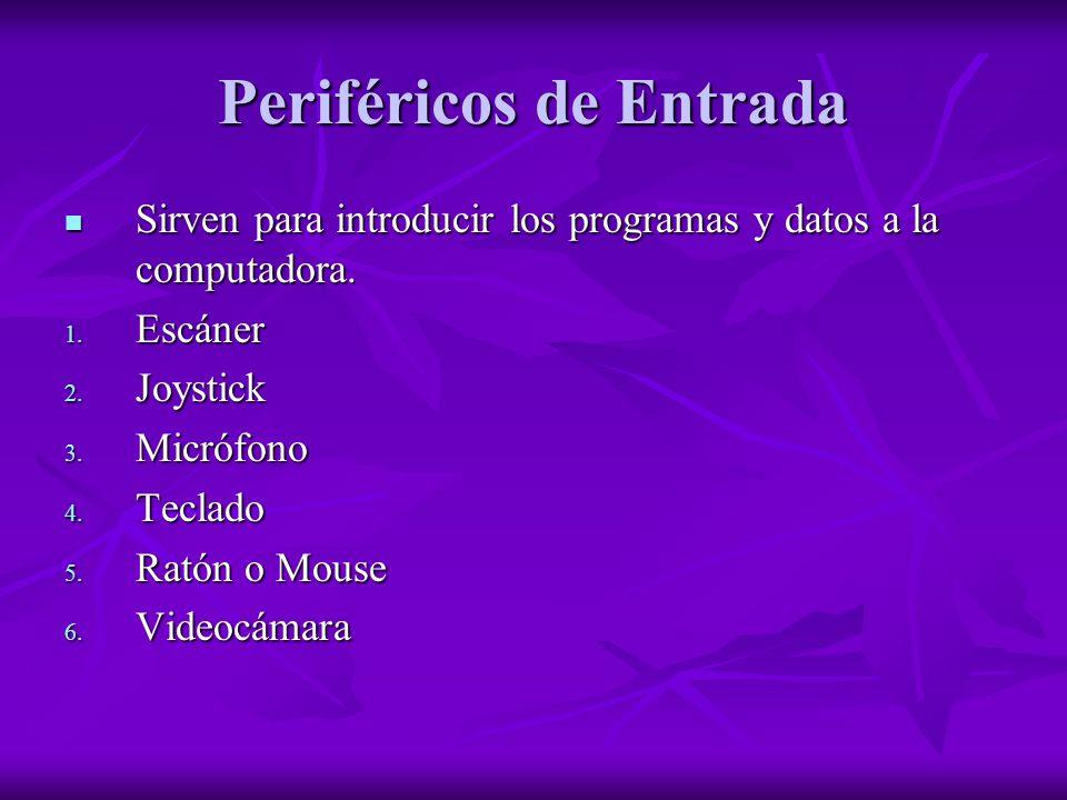 Periféricos de Entrada Sirven para introducir los programas y datos a la computadora. Sirven para introducir los programas y datos a la computadora. 1