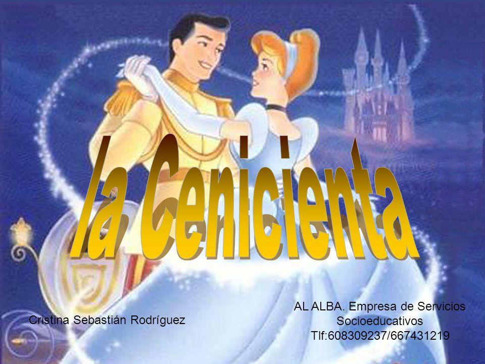 Érase una vez en un país muy lejano, vivía una joven muy bella llamada Cenicienta, que como no tenia padres, vivía con su madrastra y sus dos hermanastras.