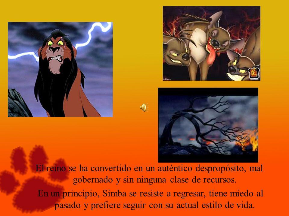 El reino se ha convertido en un auténtico despropósito, mal gobernado y sin ninguna clase de recursos. En un principio, Simba se resiste a regresar, t
