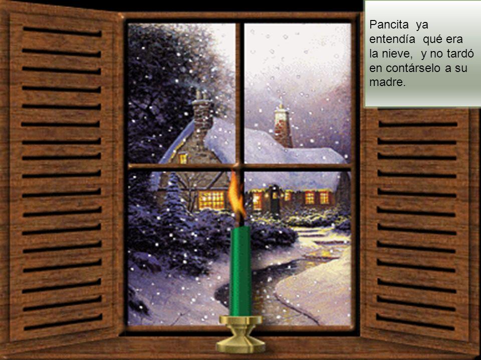 Pancita ya entendía qué era la nieve, y no tardó en contárselo a su madre.