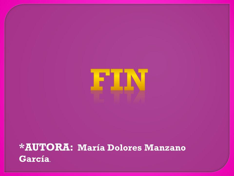 *AUTORA: María Dolores Manzano García.