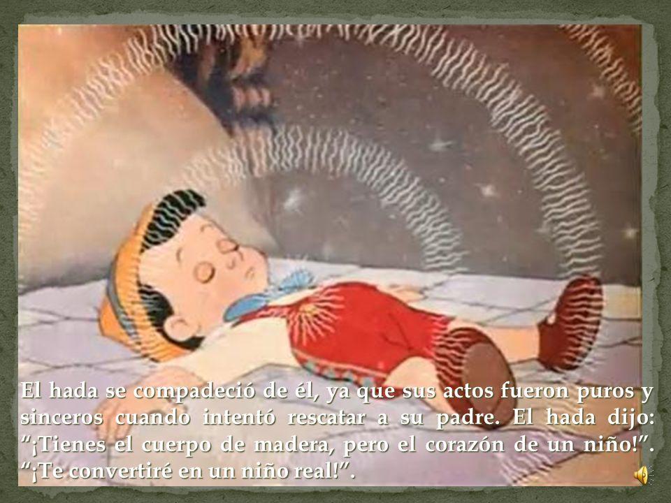 Cuando llegaron a la orilla Gepeto vio que su hijo Pinocho se había desmallado y parecía no tener vida. Gepeto se lo llevó a su cama mientras lloraba