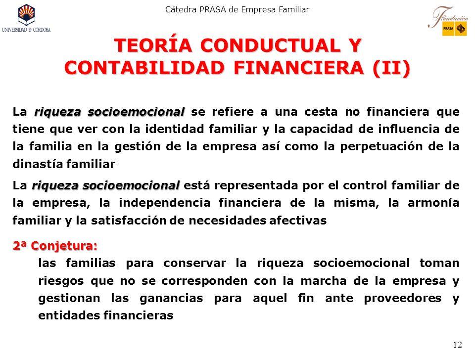 Cátedra PRASA de Empresa Familiar 12 TEORÍA CONDUCTUAL Y CONTABILIDAD FINANCIERA (II) riqueza socioemocional La riqueza socioemocional se refiere a un