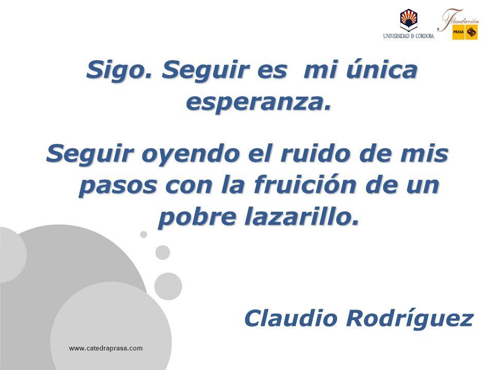 www.catedraprasa.com Sigo.Seguir es mi única esperanza.