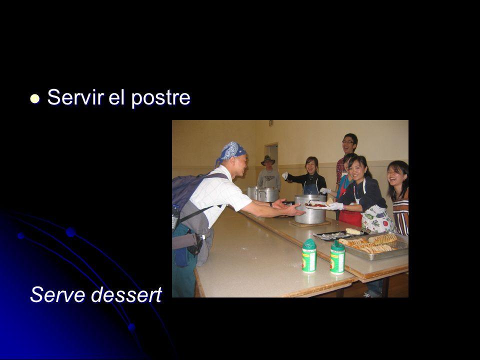 Servir el postre Servir el postre Serve dessert