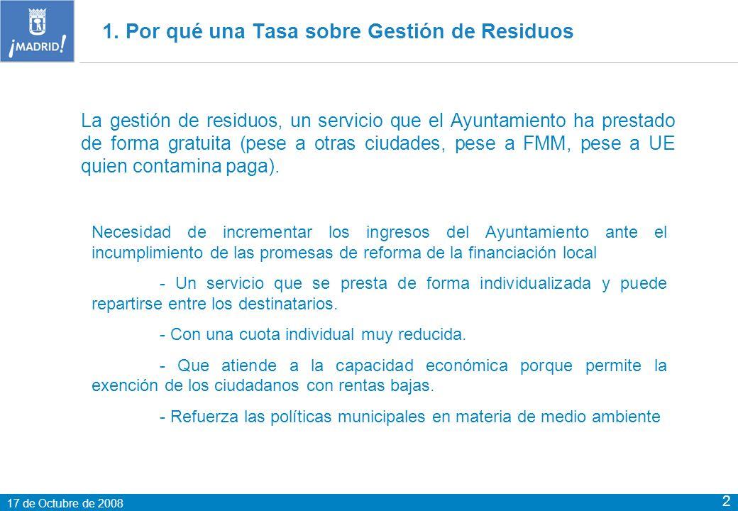 17 de Octubre de 2008 2 La gestión de residuos, un servicio que el Ayuntamiento ha prestado de forma gratuita (pese a otras ciudades, pese a FMM, pese a UE quien contamina paga).