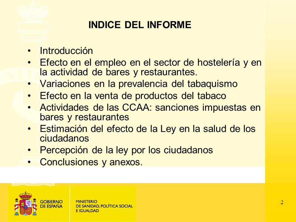 2 INDICE DEL INFORME Introducción Efecto en el empleo en el sector de hostelería y en la actividad de bares y restaurantes.
