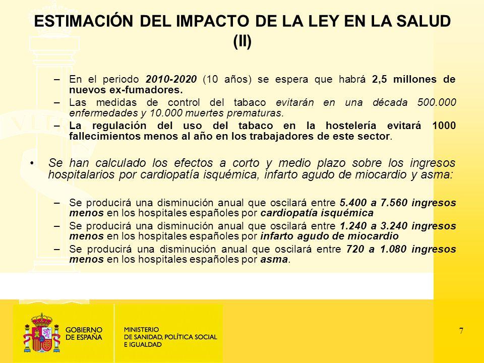 7 ESTIMACIÓN DEL IMPACTO DE LA LEY EN LA SALUD (II) –En el periodo 2010-2020 (10 años) se espera que habrá 2,5 millones de nuevos ex-fumadores.
