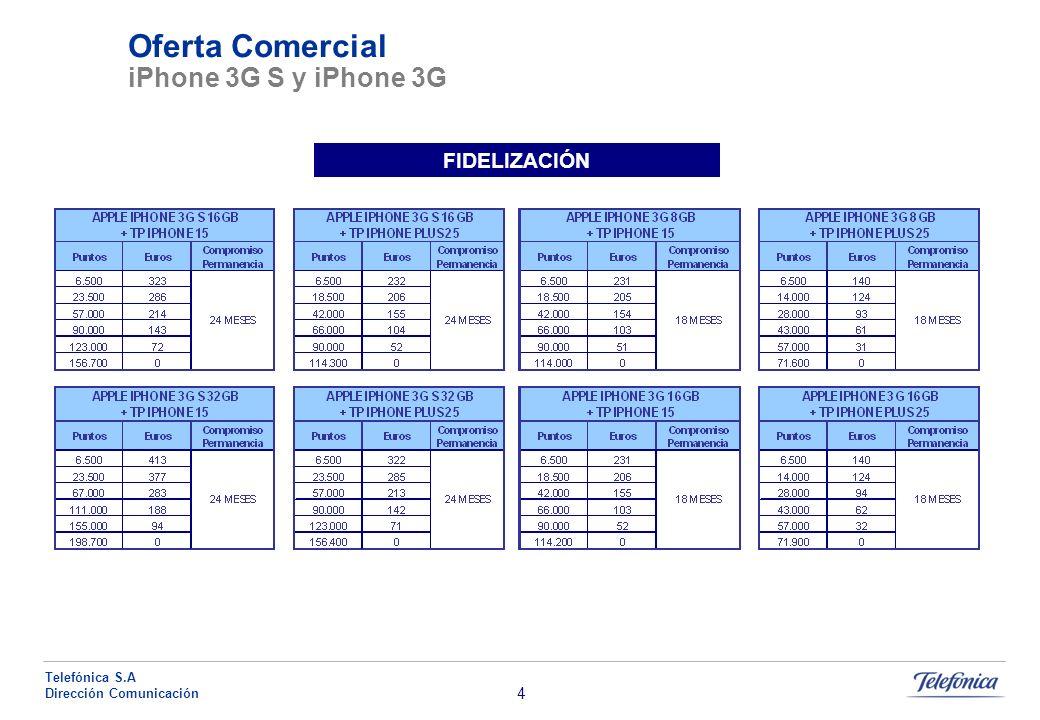 4 Telefónica S.A Dirección Comunicación Oferta Comercial iPhone 3G S y iPhone 3G FIDELIZACIÓN