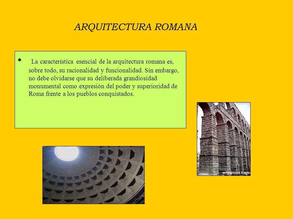 ARQUITECTURA ROMANA También era necesario abastecer las ciudades de agua potable -acueductos y depósitos- y eliminar de una forma limpia y eficiente l