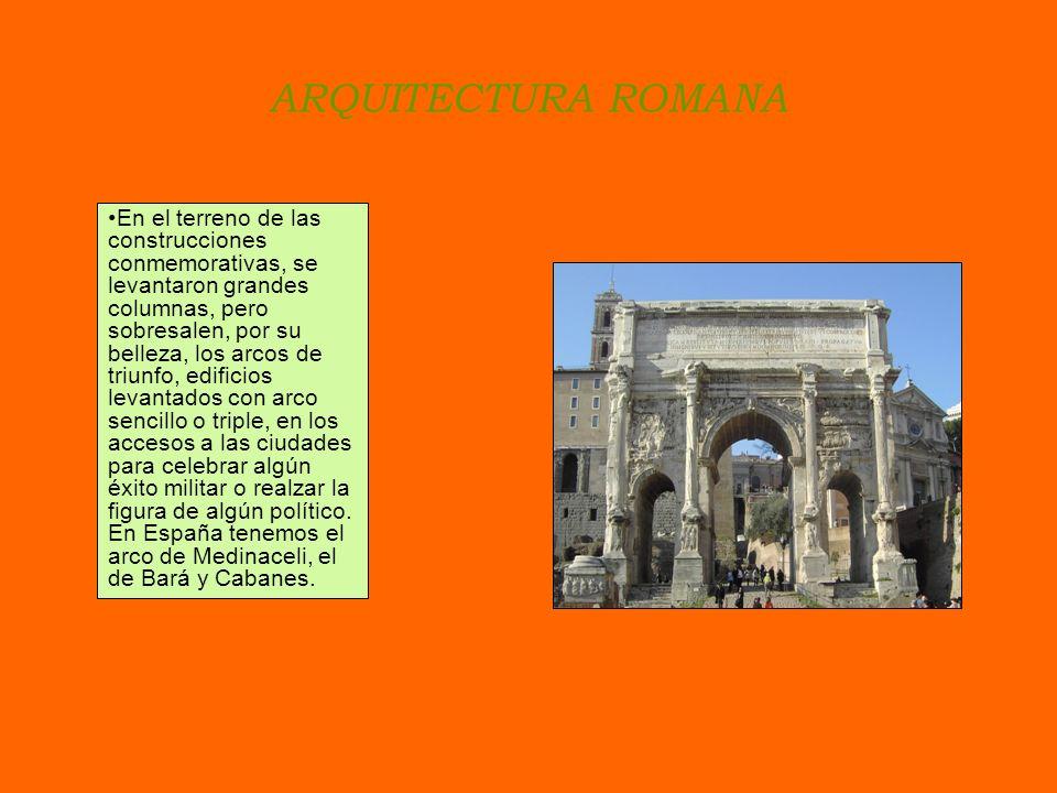 ARQUITECTURA ROMANA Características Los elementos más significativos de la arquitectura romana son la construcción abovedada y el empleo de un primiti