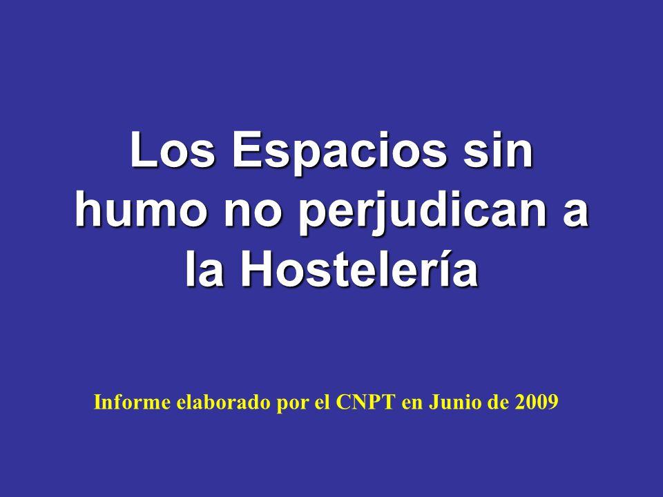 Los Espacios sin humo no perjudican a la Hostelería Informe elaborado por el CNPT en Junio de 2009