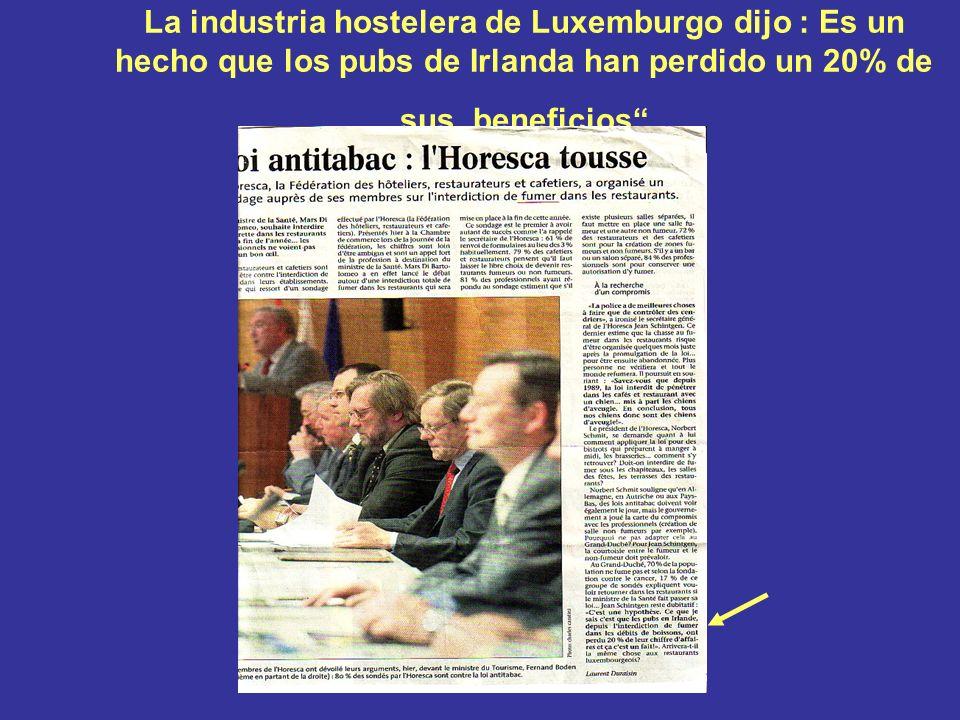 La industria hostelera de Luxemburgo dijo : Es un hecho que los pubs de Irlanda han perdido un 20% de sus beneficios