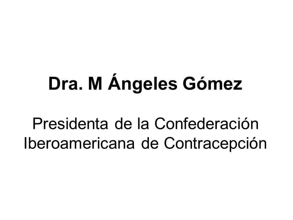 Dra. M Ángeles Gómez Presidenta de la Confederación Iberoamericana de Contracepción