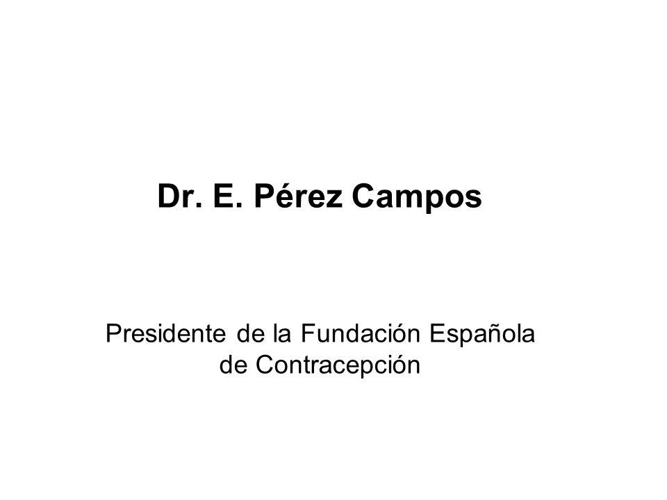 Dr. E. Pérez Campos Presidente de la Fundación Española de Contracepción