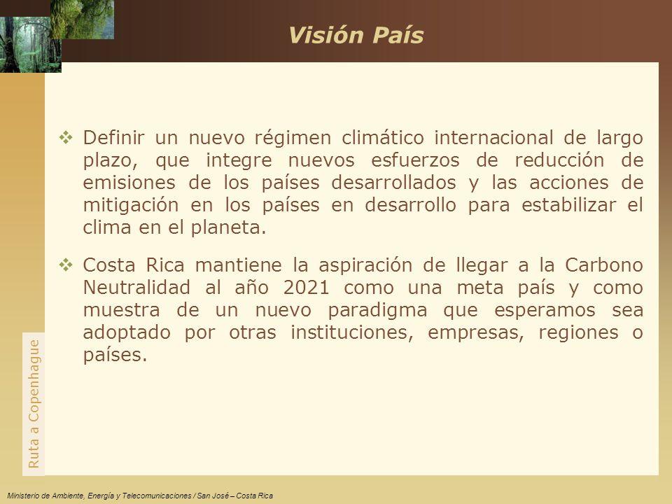 www.themegallery.com Ruta a Copenhague Ministerio de Ambiente, Energía y Telecomunicaciones / San José – Costa Rica Definir un nuevo régimen climático internacional de largo plazo, que integre nuevos esfuerzos de reducción de emisiones de los países desarrollados y las acciones de mitigación en los países en desarrollo para estabilizar el clima en el planeta.