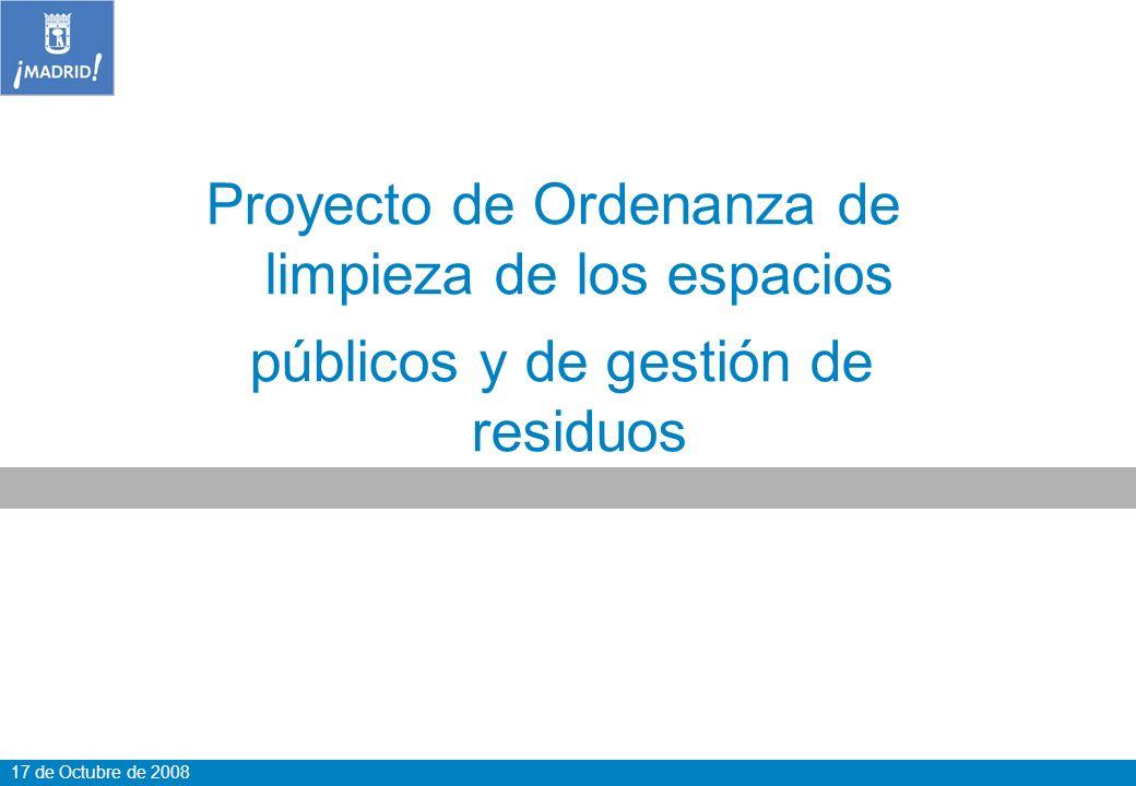 17 de Octubre de 2008 Proyecto de Ordenanza de limpieza de los espacios públicos y de gestión de residuos
