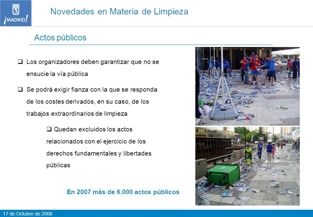 17 de Octubre de 2008 Actos públicos Novedades en Materia de Limpieza Los organizadores deben garantizar que no se ensucie la vía pública Se podrá exi