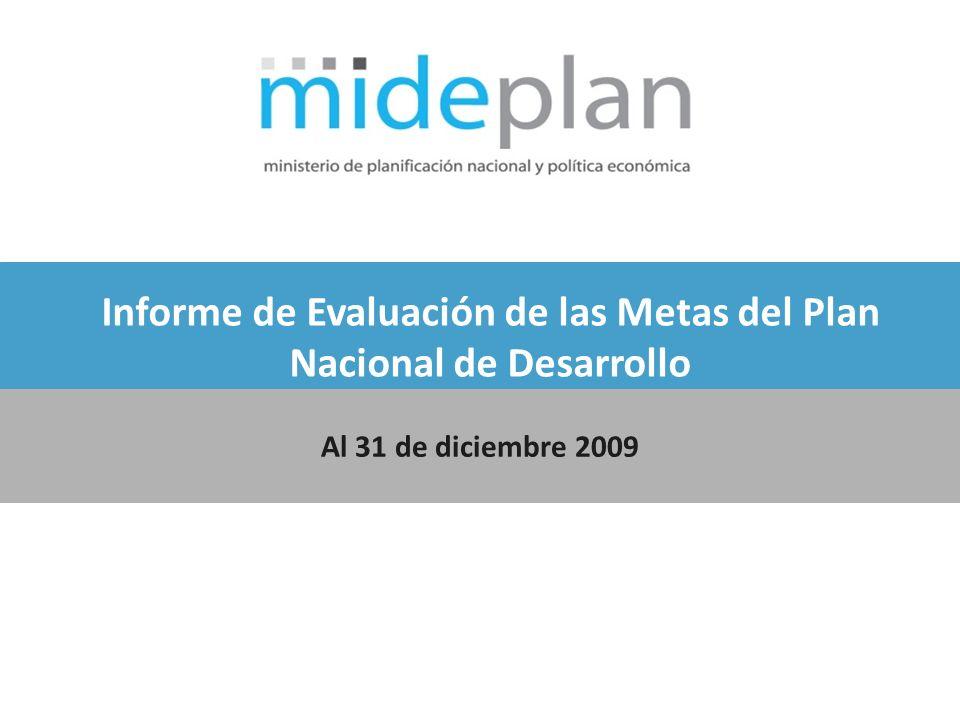 Informe de Evaluación de las Metas del Plan Nacional de Desarrollo Al 31 de diciembre 2009