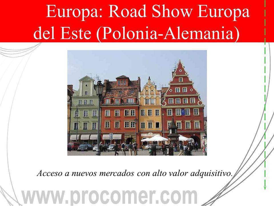 Europa: Road Show Europa del Este (Polonia-Alemania) Acceso a nuevos mercados con alto valor adquisitivo.