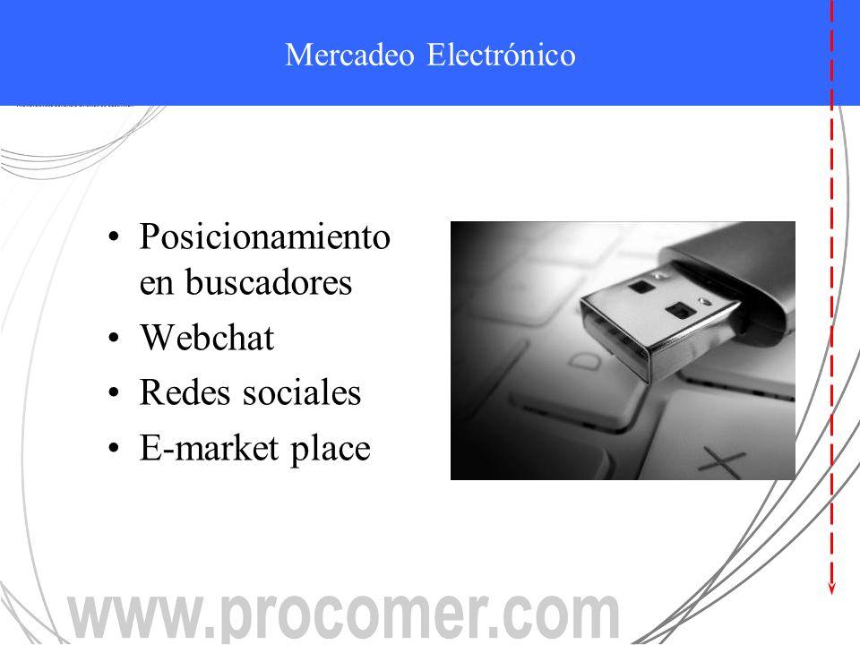 MERCADEO ELECTRÓNICO Posicionamiento en buscadores Webchat Redes sociales E-market place Mercadeo Electrónico
