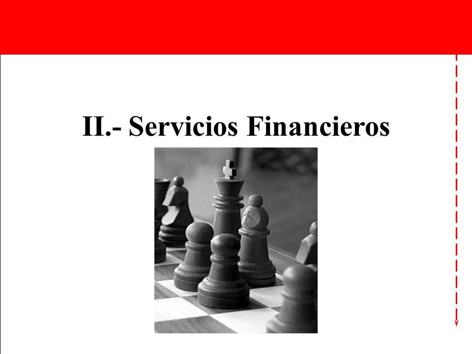 II.- Servicios Financieros