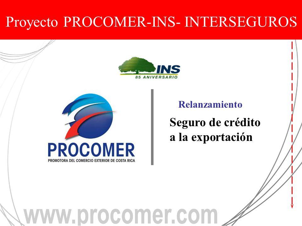 Seguro de crédito a la exportación Relanzamiento Proyecto PROCOMER-INS- INTERSEGUROS