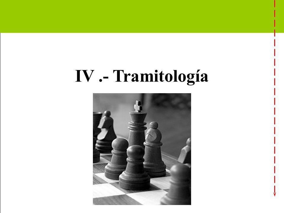 IV.- Tramitología