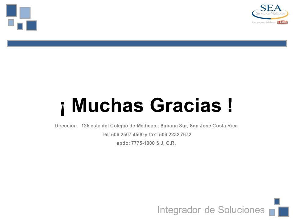 ¡ Muchas Gracias ! Dirección: 125 este del Colegio de Médicos, Sabana Sur, San José Costa Rica Tel: 506 2507 4500 y fax: 506 2232 7672 apdo: 7775-1000