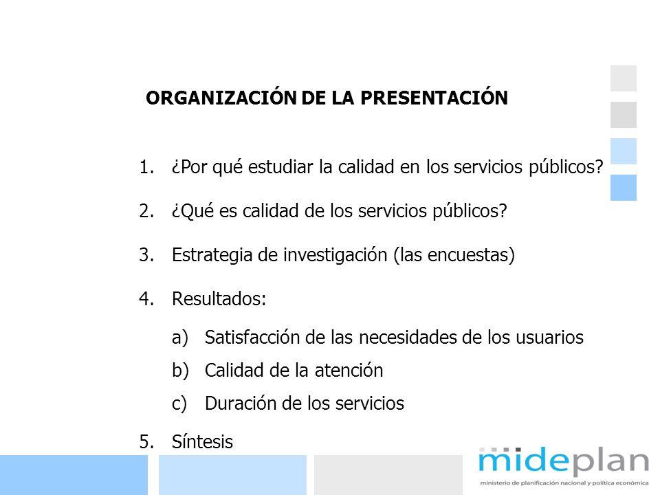 2 ORGANIZACIÓN DE LA PRESENTACIÓN 1.¿Por qué estudiar la calidad en los servicios públicos? 2.¿Qué es calidad de los servicios públicos? 3.Estrategia