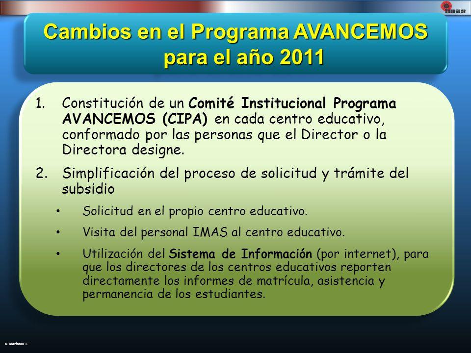 R. Martorell T. Cambios en el Programa AVANCEMOS para el año 2011 1.Constitución de un Comité Institucional Programa AVANCEMOS (CIPA) en cada centro e