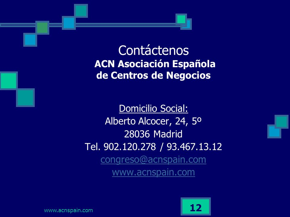 www.acnspain.com 12 Domicilio Social: Alberto Alcocer, 24, 5º 28036 Madrid Tel.