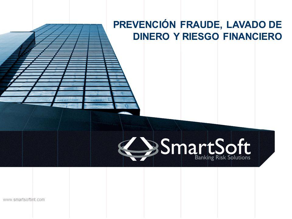 PREVENCIÓN FRAUDE, LAVADO DE DINERO Y RIESGO FINANCIERO www.smartsoftint.com
