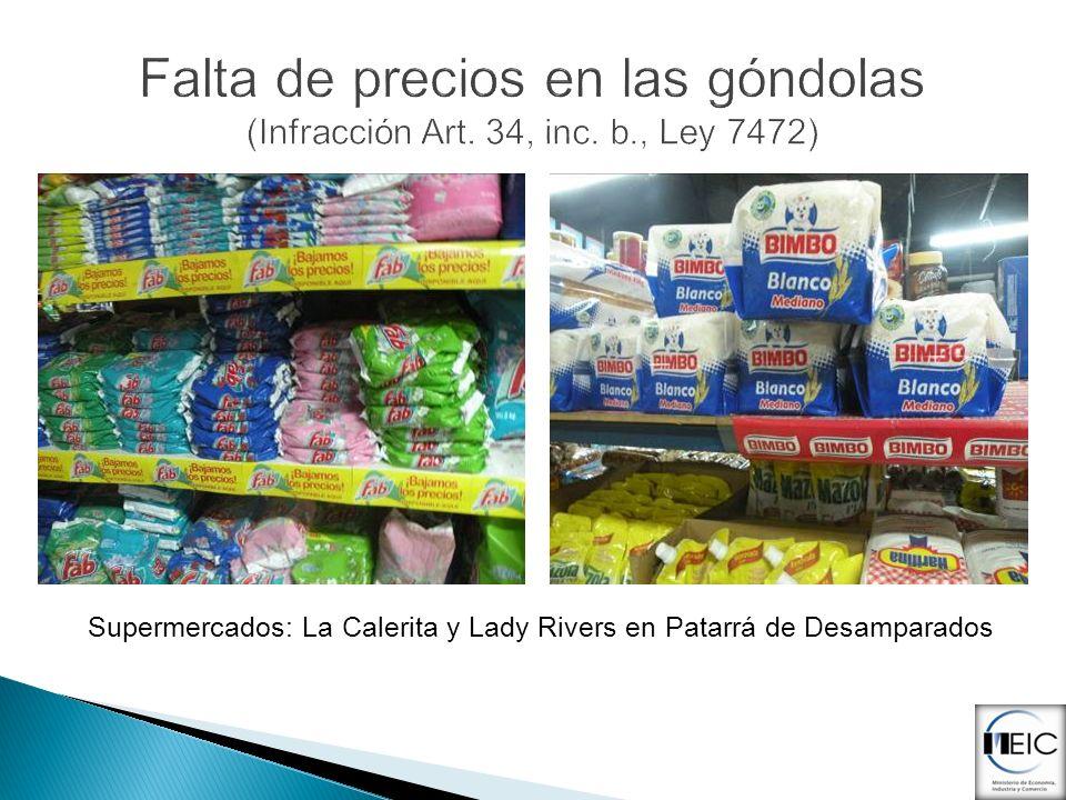 Falta de precios en las góndolas (Infracción Art. 34, inc. b., Ley 7472) Supermercados: La Calerita y Lady Rivers en Patarrá de Desamparados
