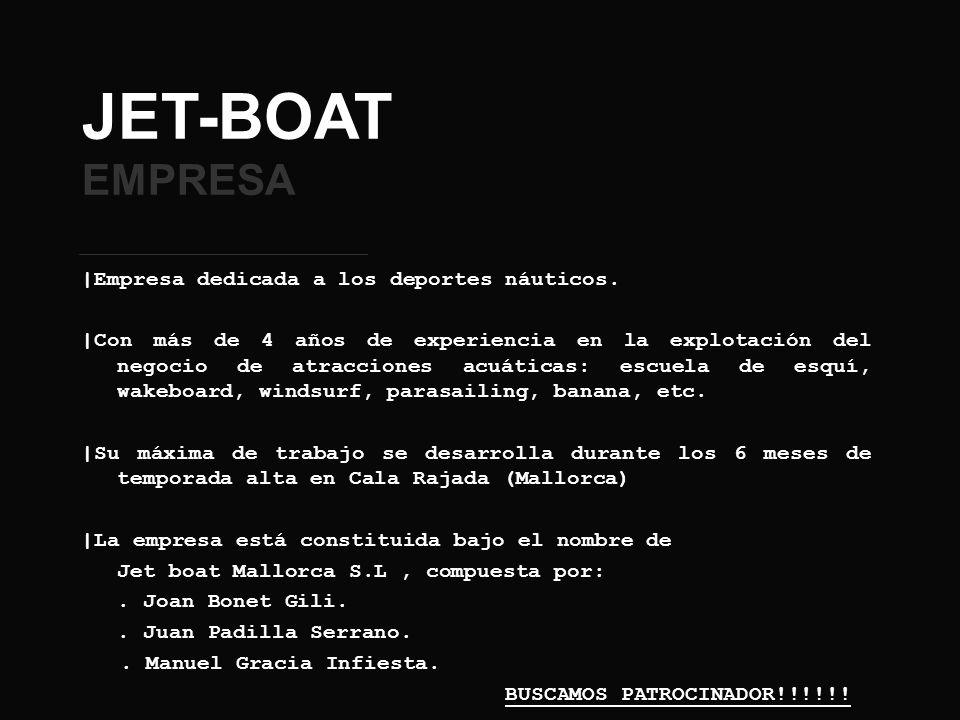 JET-BOAT EMPRESA |Empresa dedicada a los deportes náuticos. |Con más de 4 años de experiencia en la explotación del negocio de atracciones acuáticas: