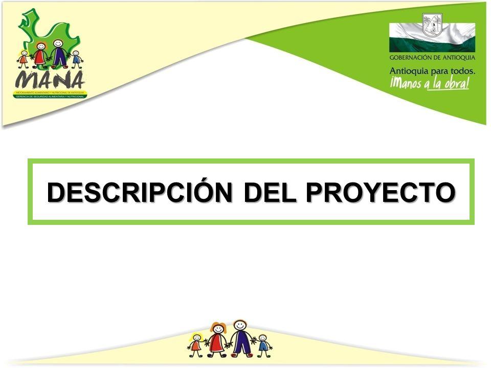 OBJETIVO Contribuir al mejoramiento de la seguridad alimentaria de los escolares en el Departamento de Antioquia, propiciando condiciones de inocuidad en el consumo de los alimentos, mediante la dotación de un kit de vajilla para cada uno de los beneficiarios de los Restaurantes Escolares, en los 120 Municipios no certificados.