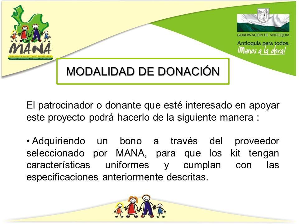 MODALIDAD DE DONACIÓN El patrocinador o donante que esté interesado en apoyar este proyecto podrá hacerlo de la siguiente manera : Adquiriendo un bono