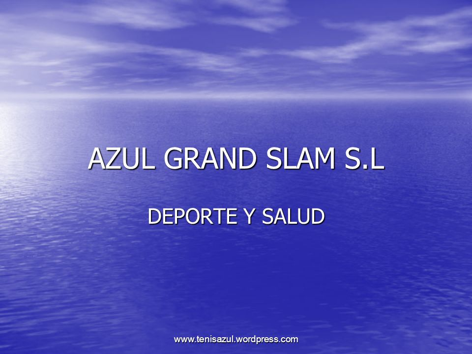 www.tenisazul.wordpress.com ¿Qué es Azul Grand Slam.