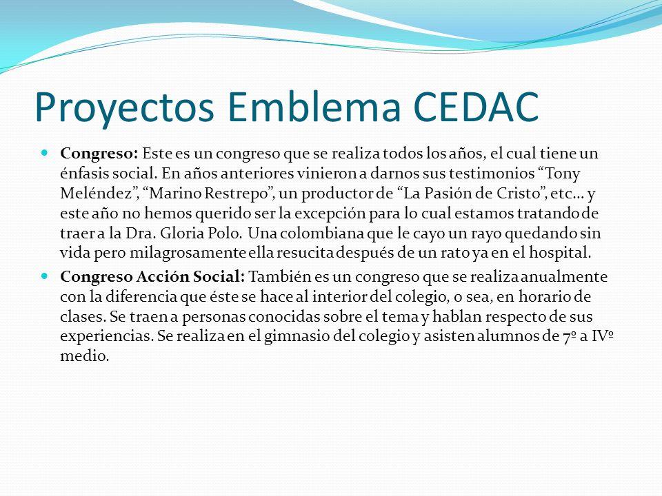 Proyectos Emblema CEDAC Congreso: Este es un congreso que se realiza todos los años, el cual tiene un énfasis social. En años anteriores vinieron a da