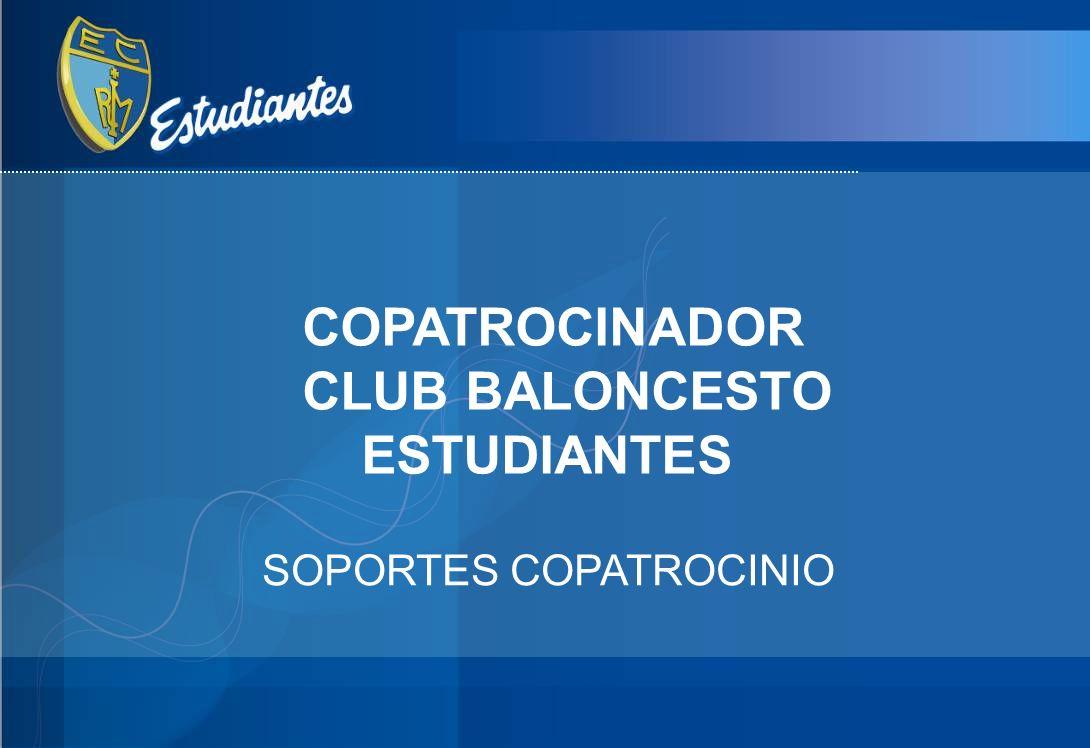 COPATROCINADOR CLUB BALONCESTO ESTUDIANTES SOPORTES COPATROCINIO