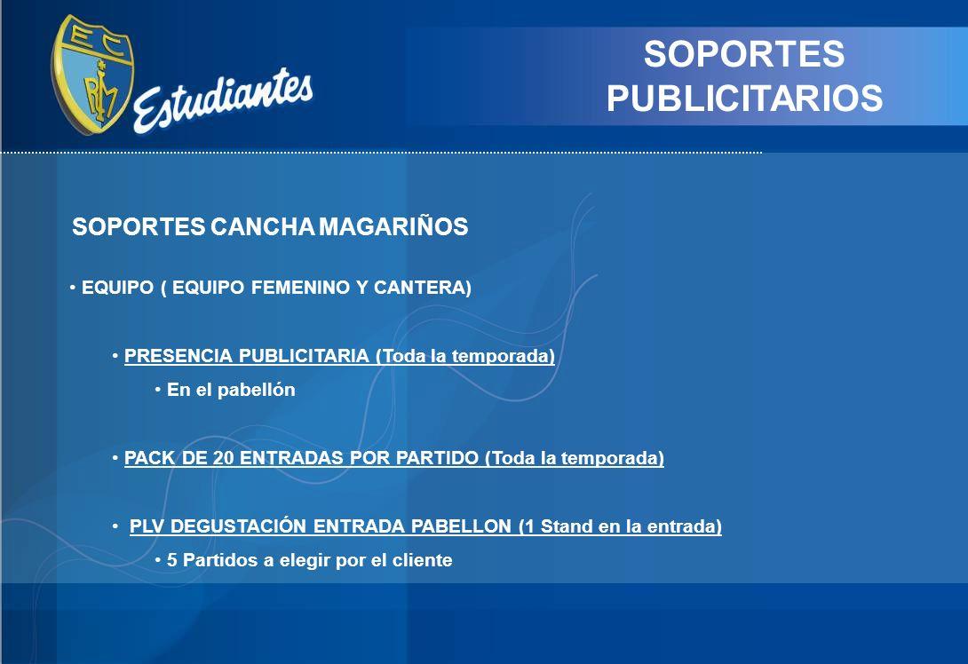 SOPORTES PUBLICITARIOS EQUIPO ( EQUIPO FEMENINO Y CANTERA) PRESENCIA PUBLICITARIA (Toda la temporada) En el pabellón PACK DE 20 ENTRADAS POR PARTIDO (