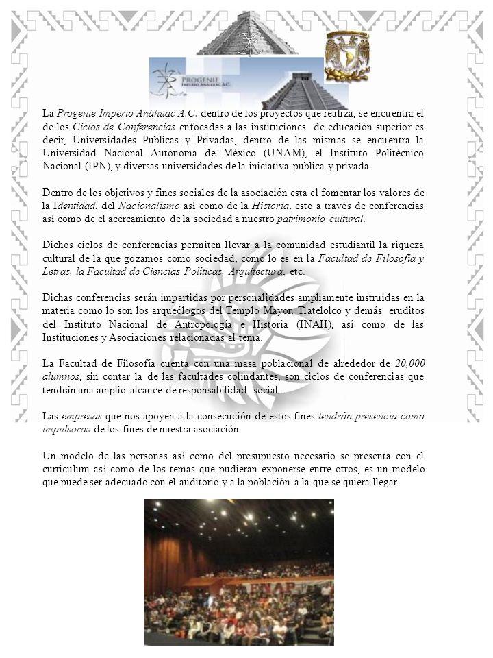 La Progenie Imperio Anáhuac A.C. dentro de los proyectos que realiza, se encuentra el de los Ciclos de Conferencias enfocadas a las instituciones de e