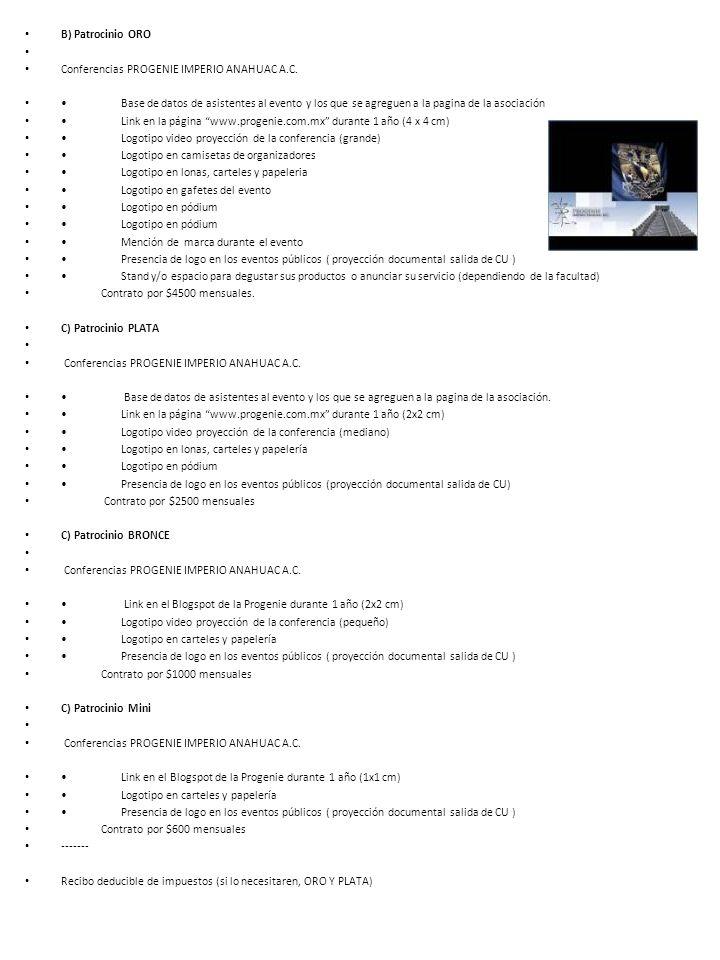 B) Patrocinio ORO Conferencias PROGENIE IMPERIO ANAHUAC A.C. Base de datos de asistentes al evento y los que se agreguen a la pagina de la asociación