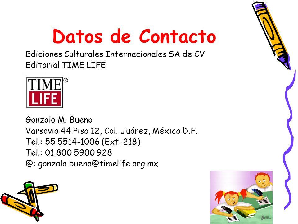 Datos de Contacto Ediciones Culturales Internacionales SA de CV Editorial TIME LIFE Gonzalo M. Bueno Varsovia 44 Piso 12, Col. Juárez, México D.F. Tel